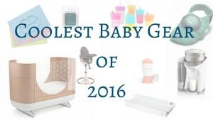 Coolest Baby Gear For 2016 Lancaster Doulas Llc